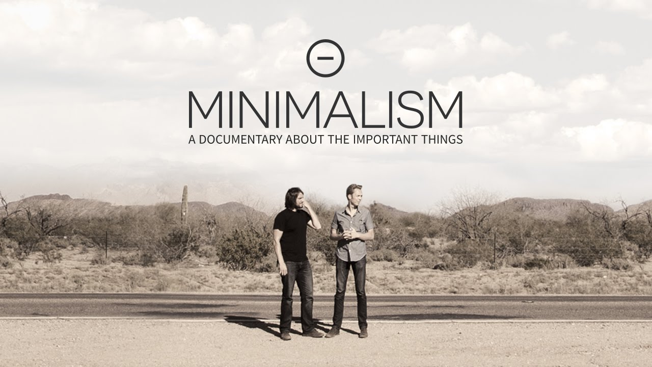 inimalism: A Documentary About the Important Things